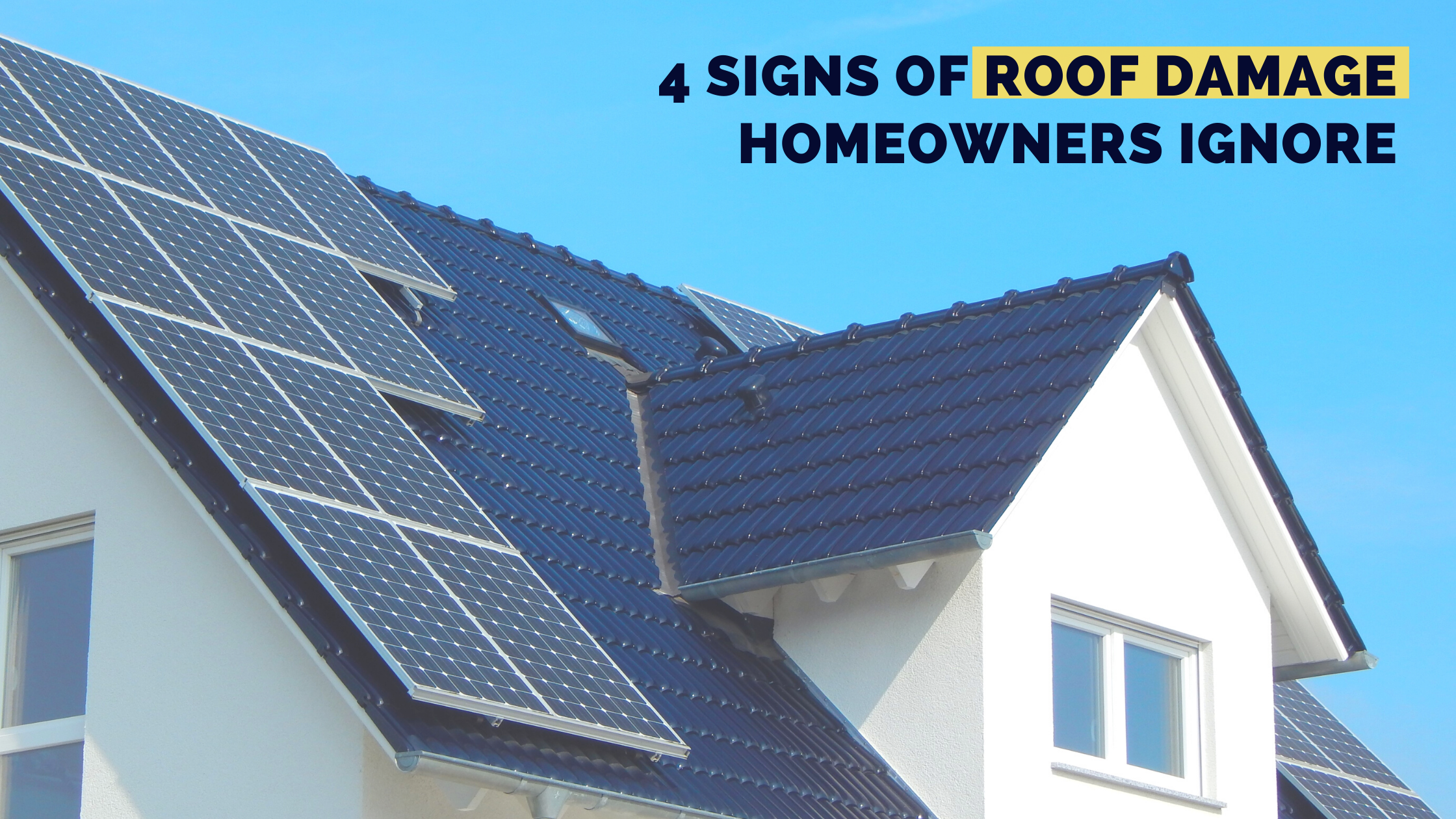4 Signs of Roof Damage Homeowners Ignore
