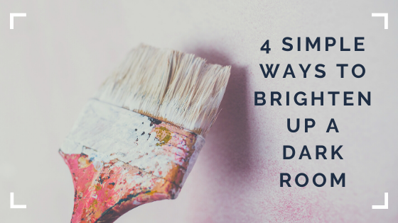 4 Simple Ways to Brighten Up a Dark Room