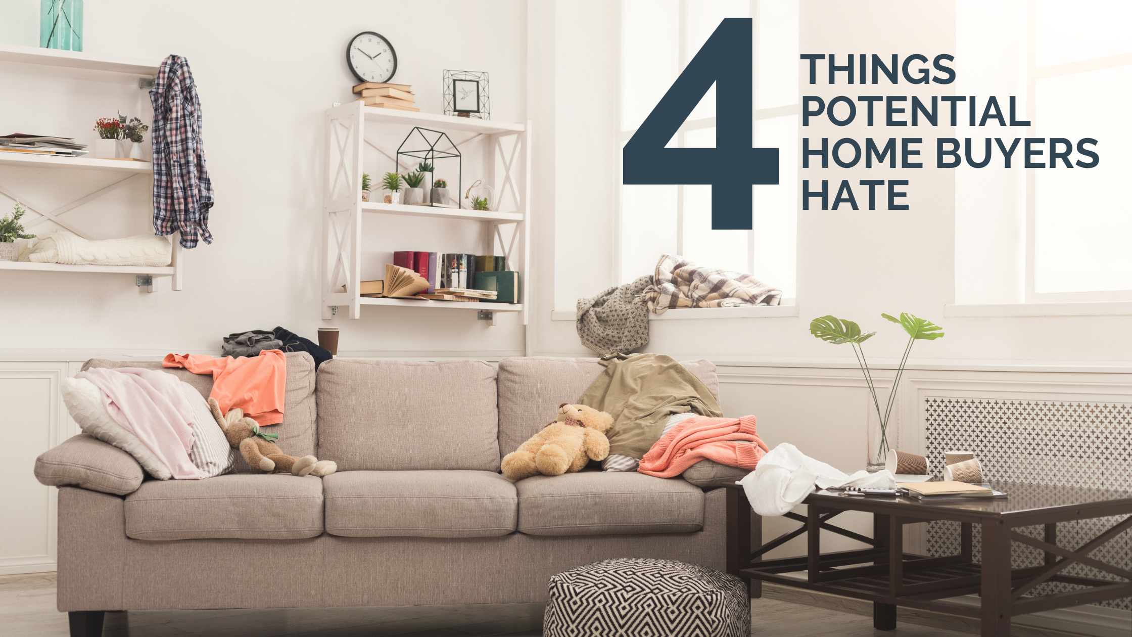 4 Things Potential Home Buyers Hate