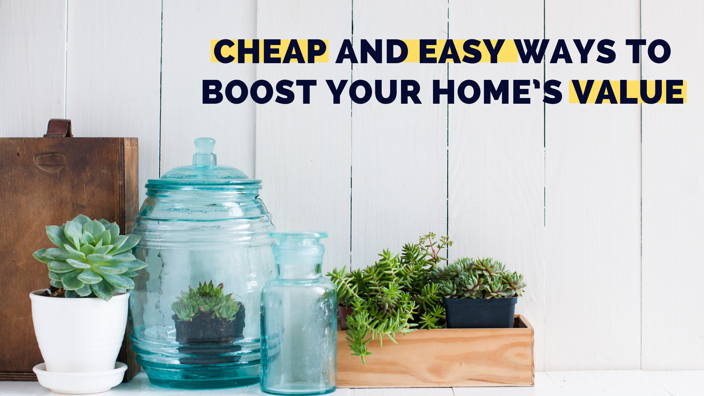 Cheap and Easy Ways to Boost Your Home's Value