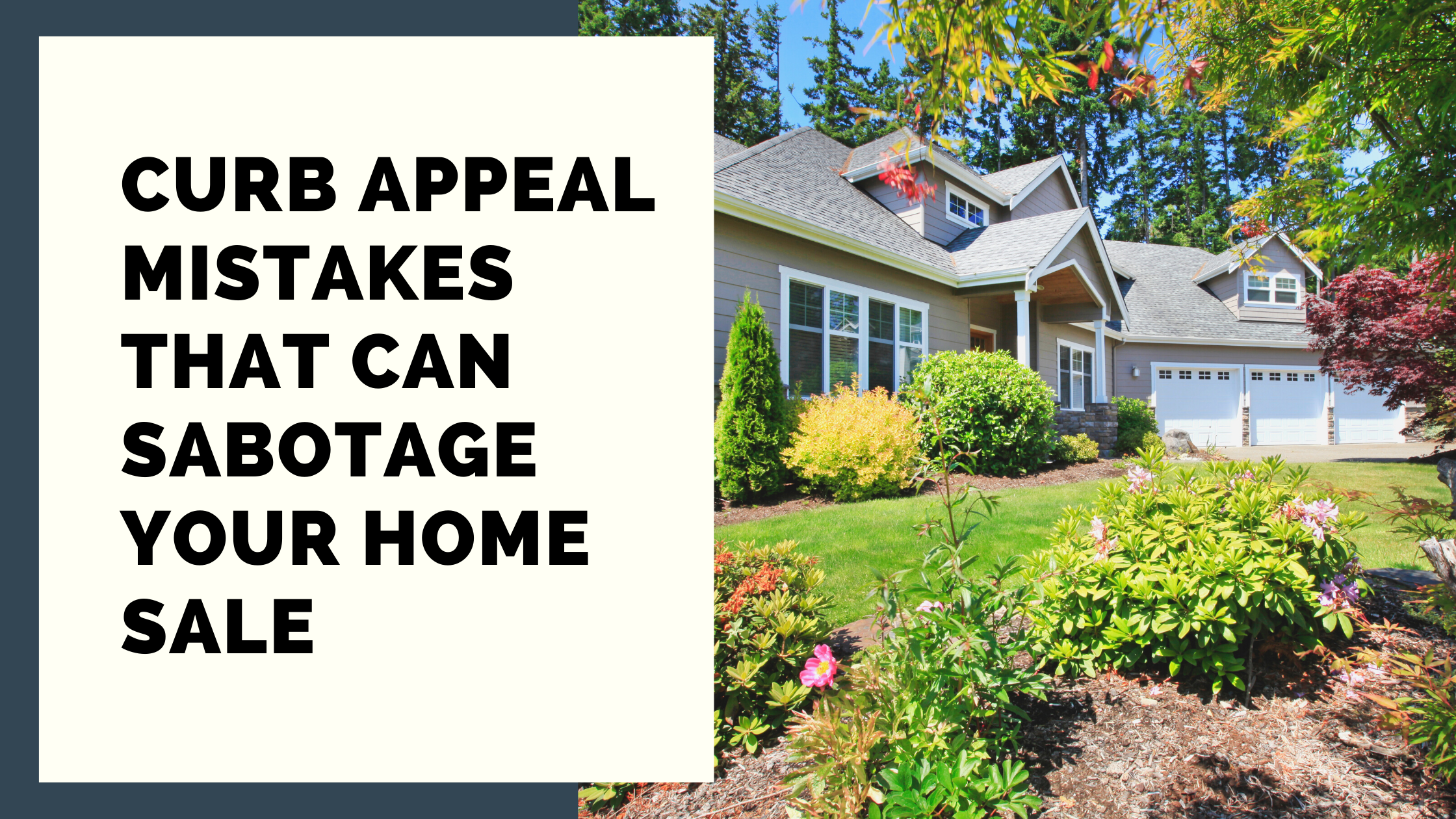 Curb Appeal Mistakes That Can Sabotage Your Home Sale