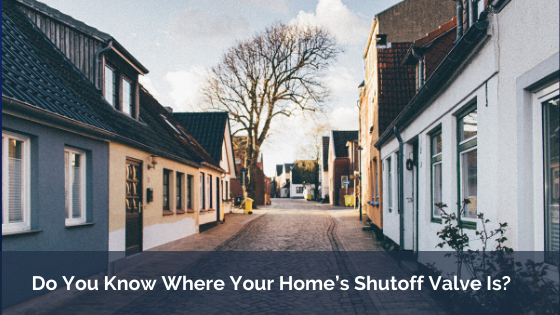 Do You Know Where Your Home's Shutoff Valve Is?