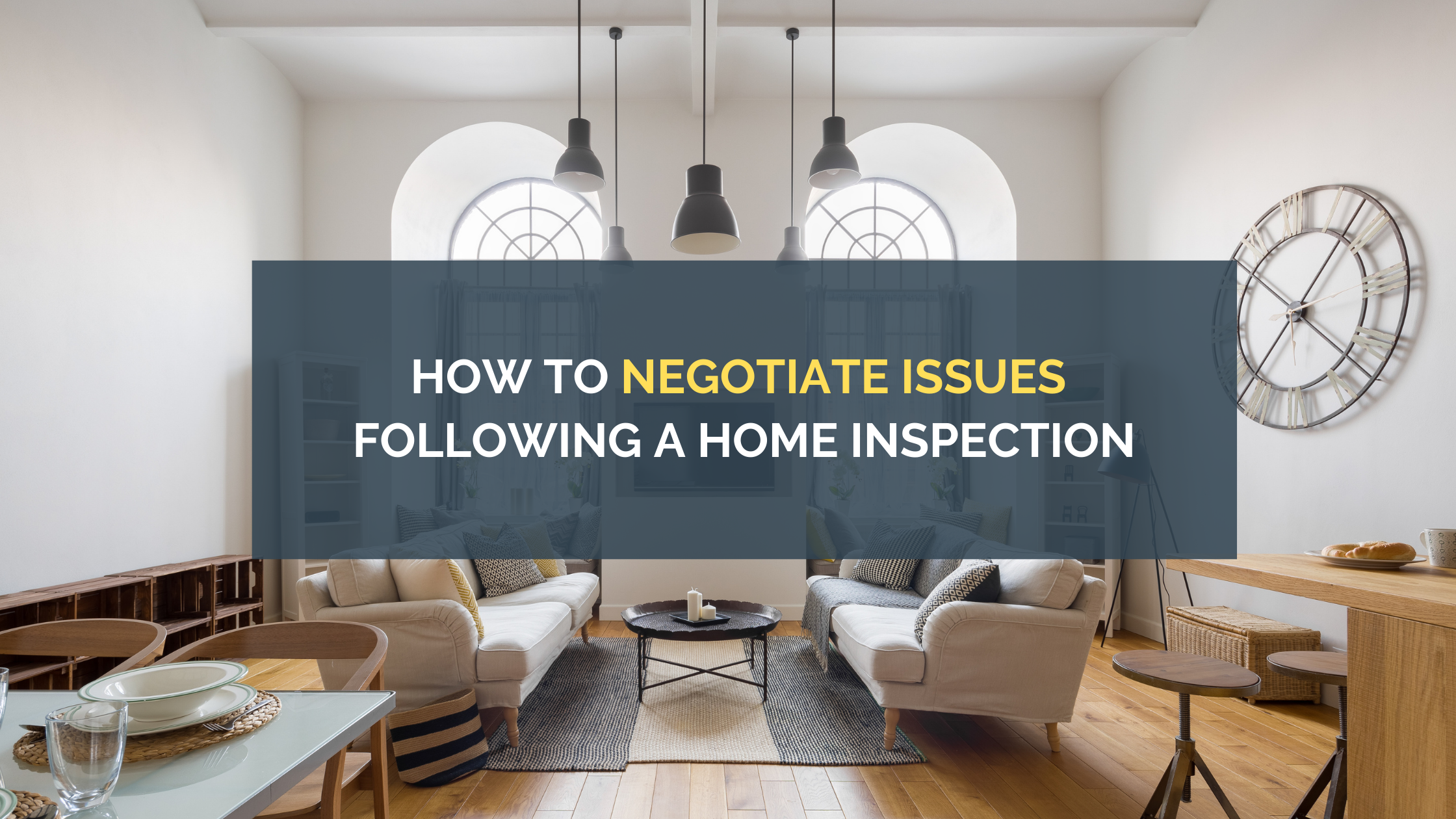 How to Negotiate Issues Following a Home Inspection