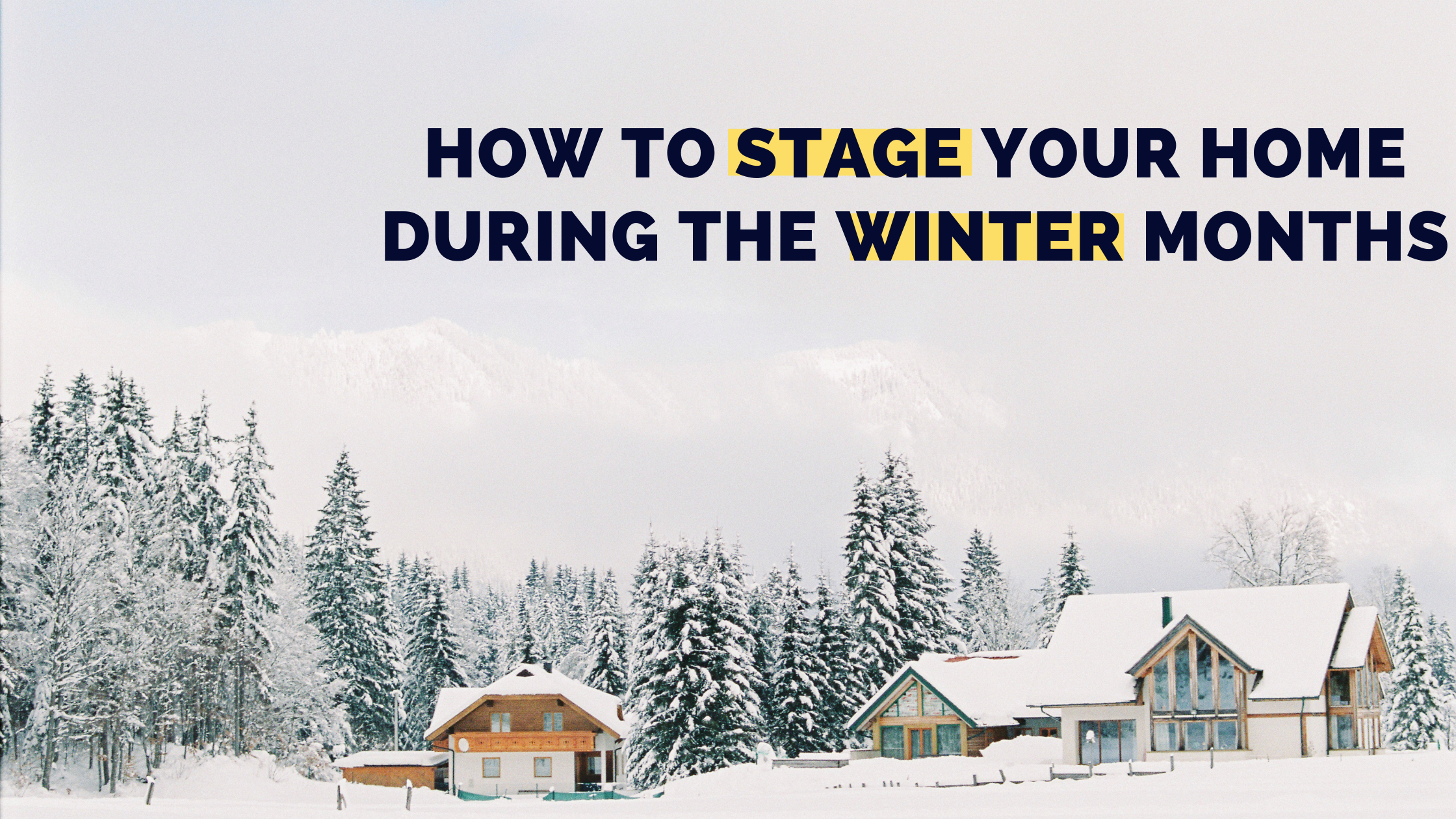 How to Stage Your Home During the Winter Months