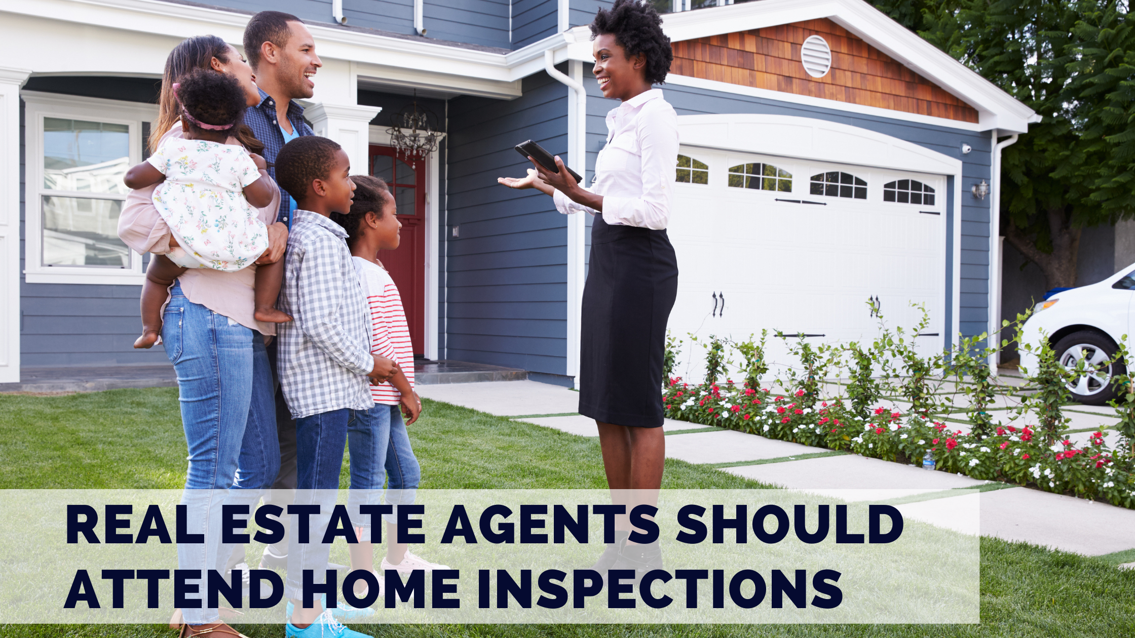 Real Estate Agents Should Attend Home Inspections