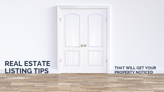 Real Estate Listing Tips That Will Get Your Property Noticed