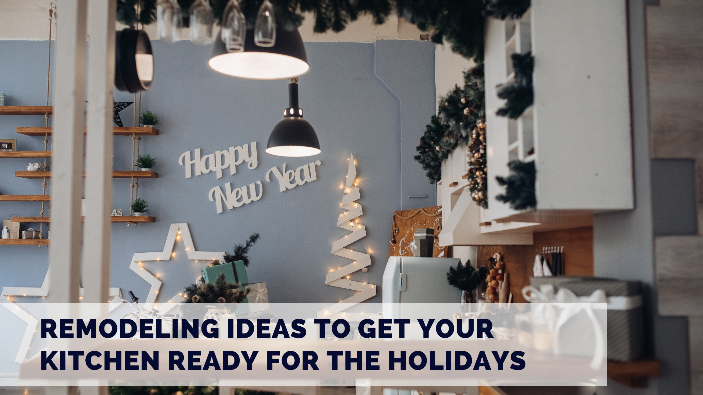 Remodeling Ideas to Get Your Kitchen Ready for the Holidays