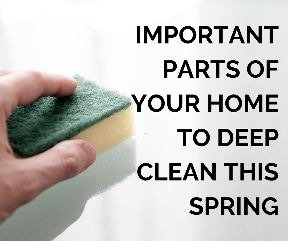 Important Parts of Your Home to Deep Clean This Spring