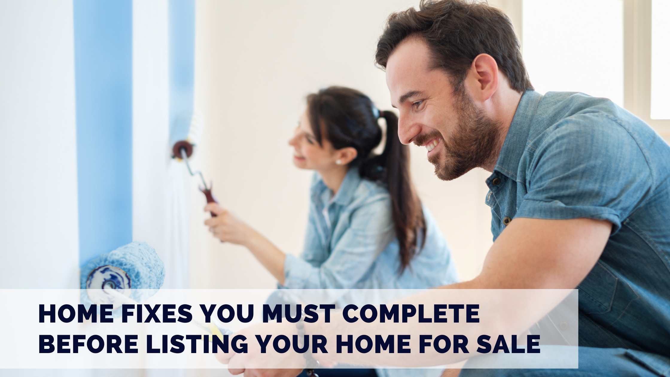 Home Fixes You Must Complete Before Listing Your Home for Sale