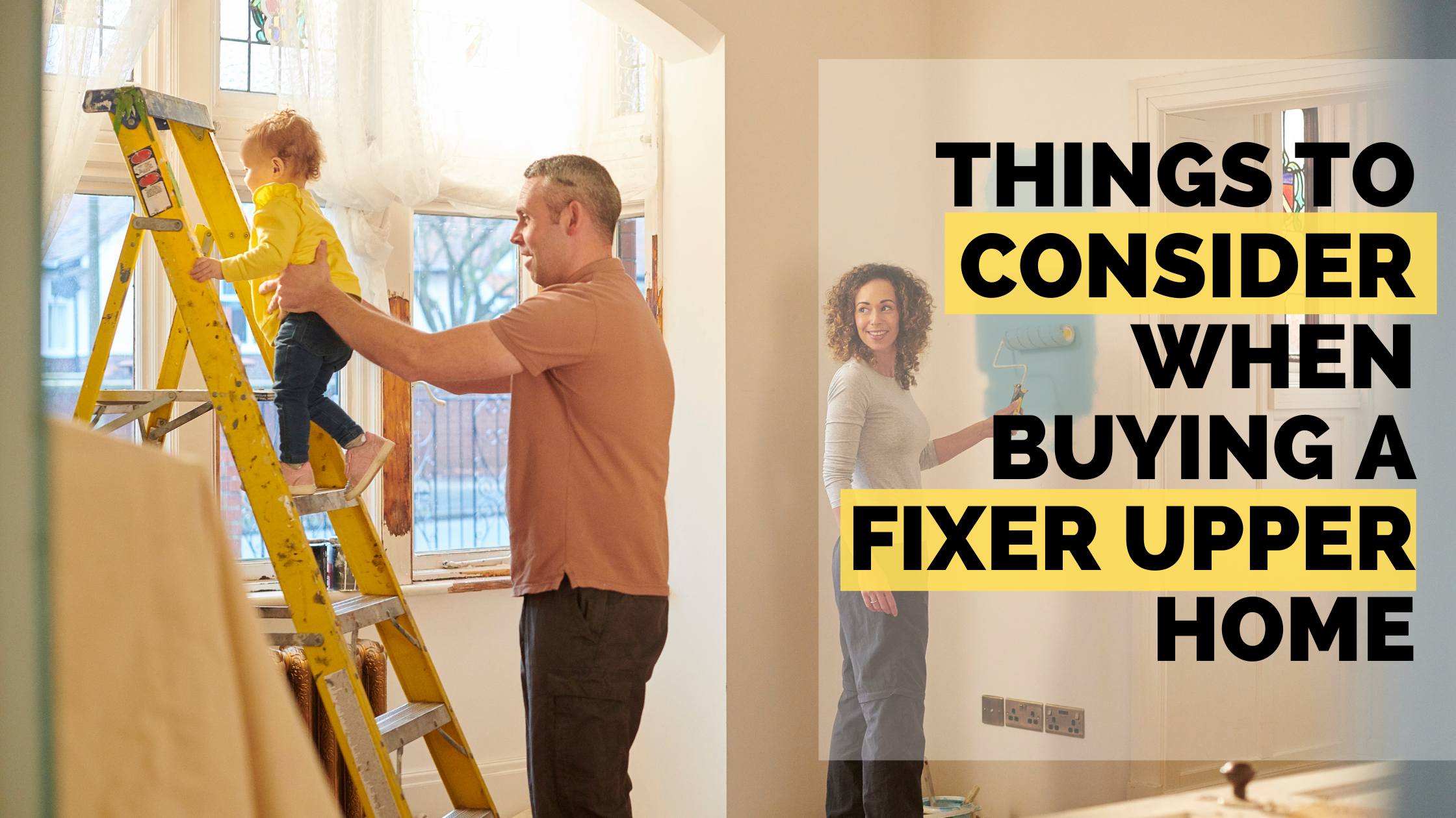 Things to Consider When Buying a Fixer Upper Home