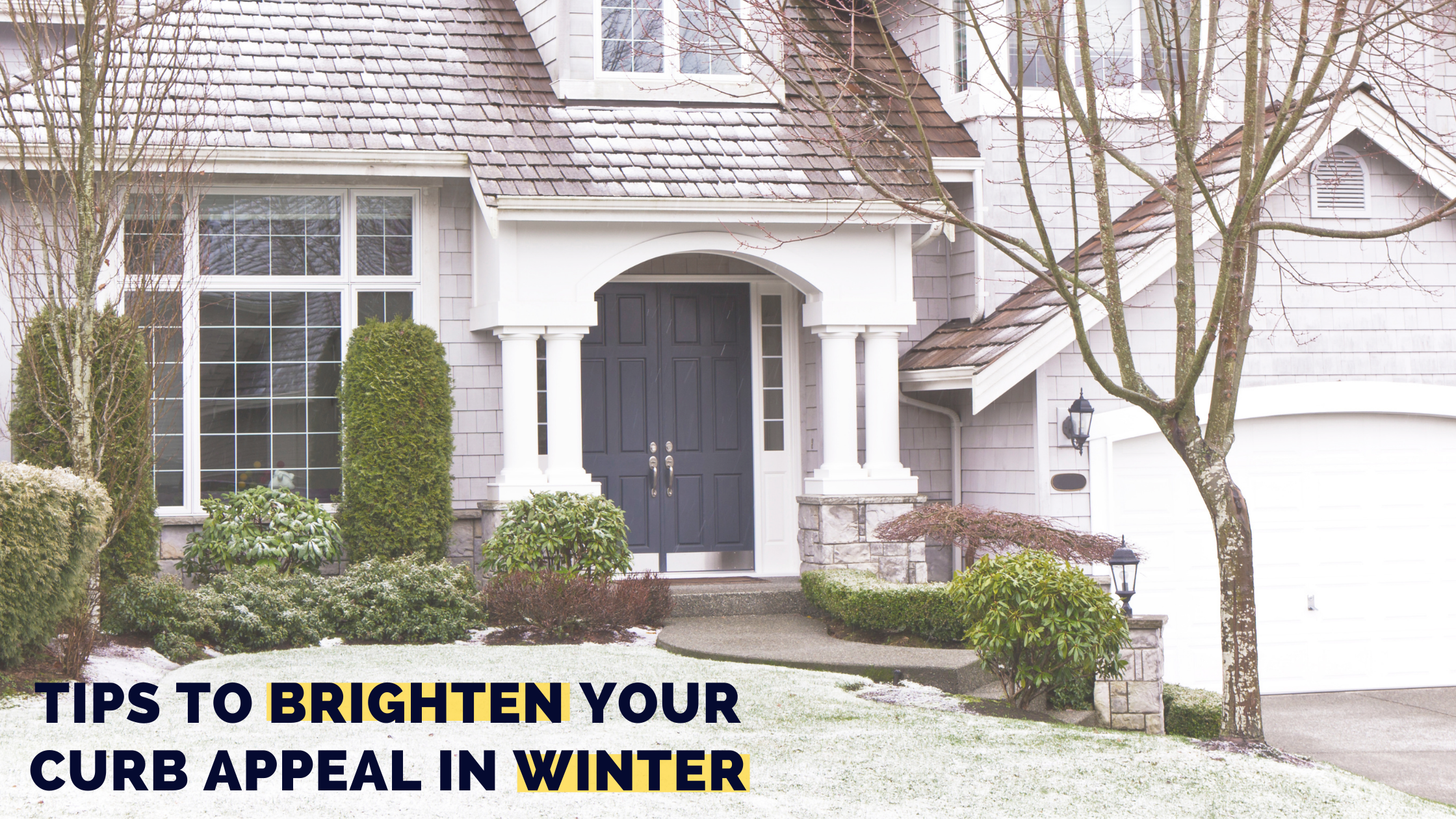 Tips to Brighten Your Curb Appeal in Winter