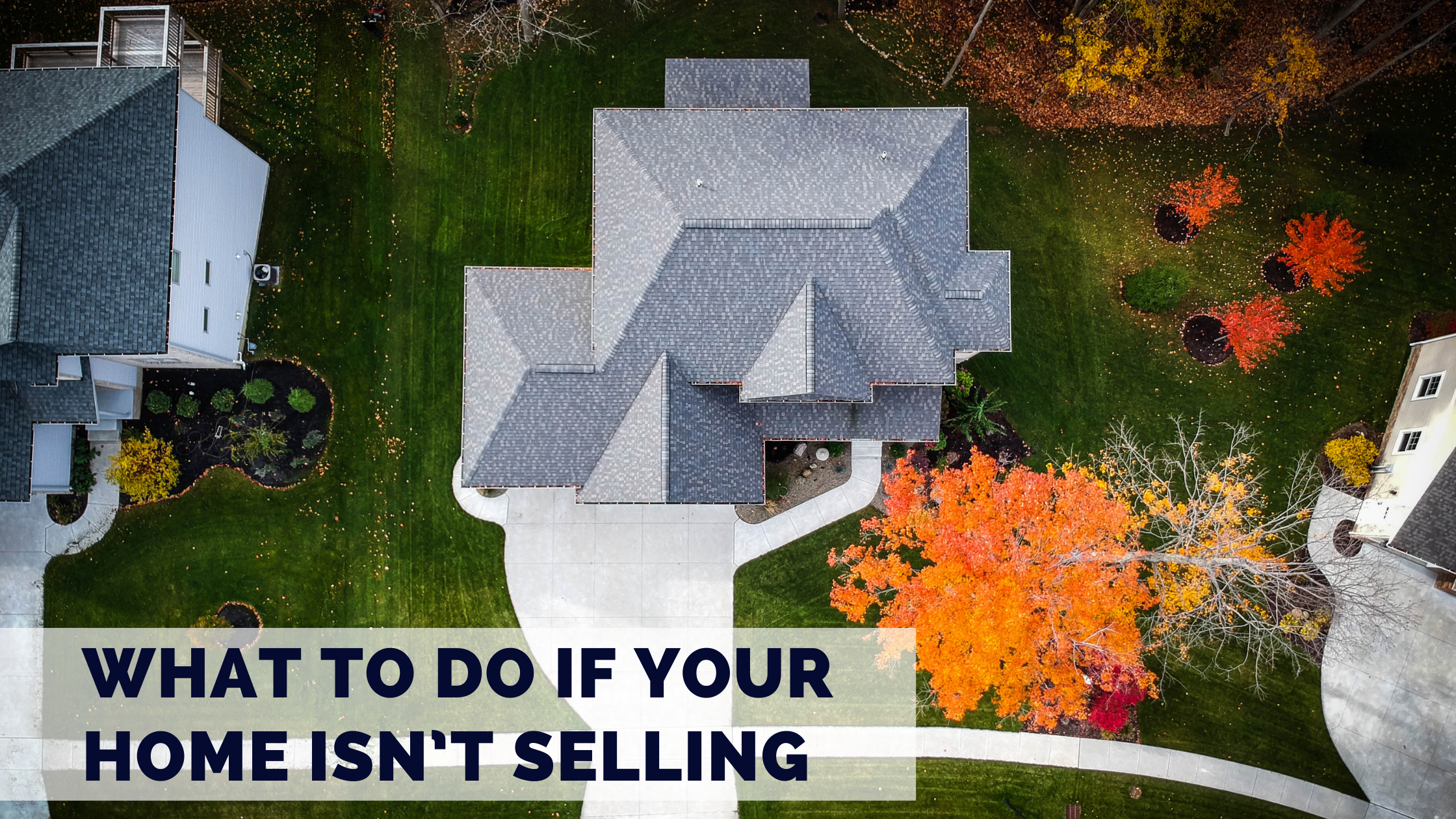 What to Do if Your Home Isn't Selling