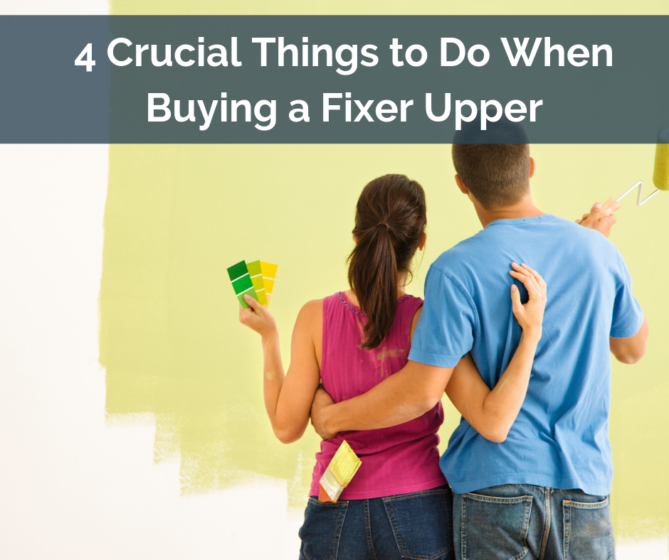 4 Crucial Things to Do When Buying a Fixer Upper