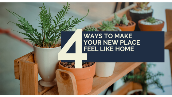 4 Ways to Make Your New Place Feel Like Home