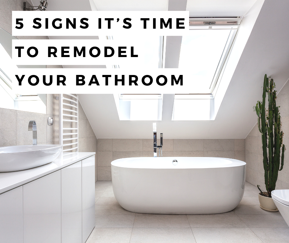 5 Signs It's Time to Remodel Your Bathroom