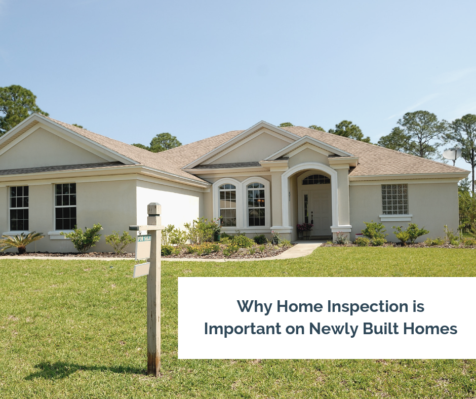Why Home Inspection is Important on Newly Built Homes