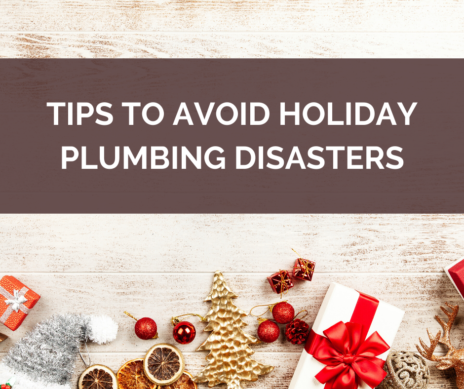 Tips to Avoid Holiday Plumbing Disasters